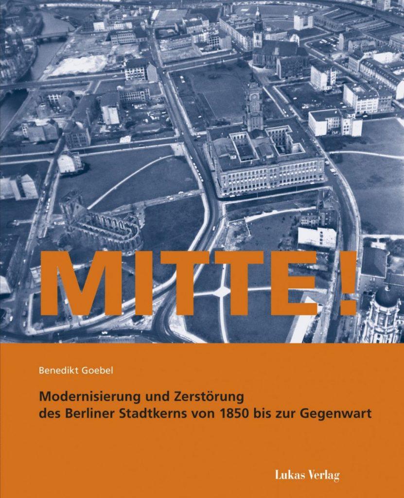 Neues Berlin-Buch: Mitte! - Forschungen zum Berliner Stadtkern Foto: Lukas Verlag
