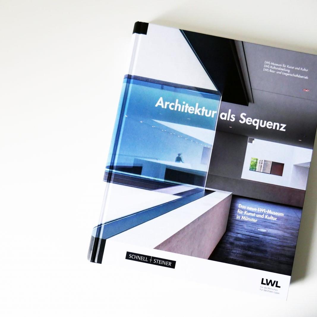 Architektur als Sequenz: Das neue LWL-Museum für Kunst und Kultur in Münster, Schnell & Steiner Verlag Regensburg